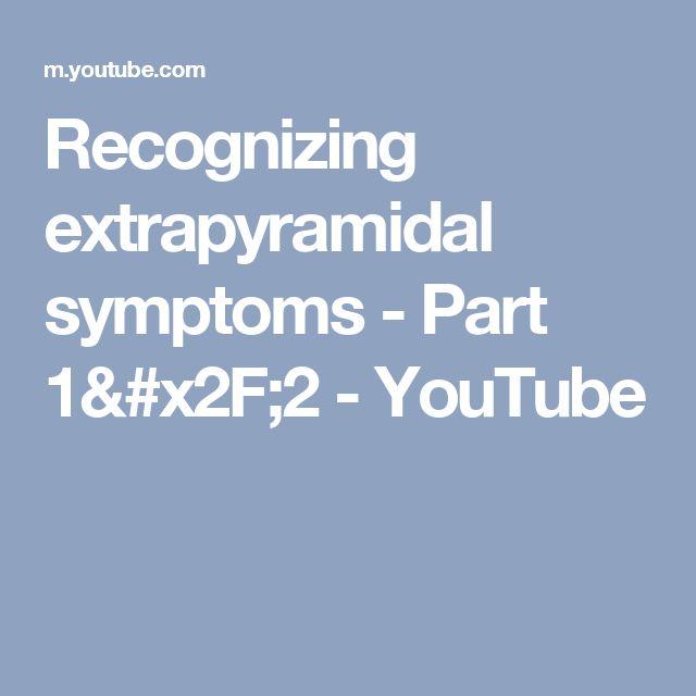 Recognizing extrapyramidal symptoms - Part 1/2 - YouTube