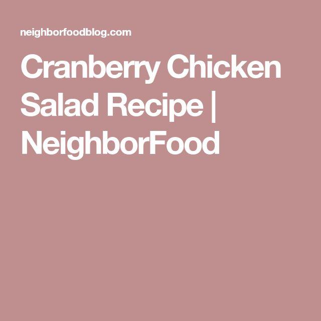 Cranberry Chicken Salad Recipe | NeighborFood