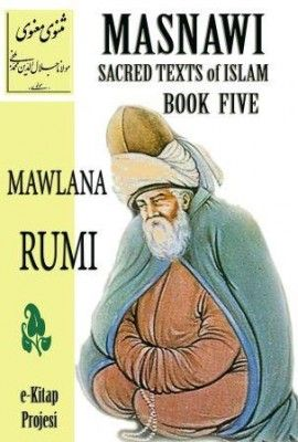 The Book Five of the Masnavi must be read in order to understand the other first Four volumes. It also includes popular stories from the loc...
