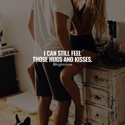 I Can Still Feel Those Hugs And Kisses