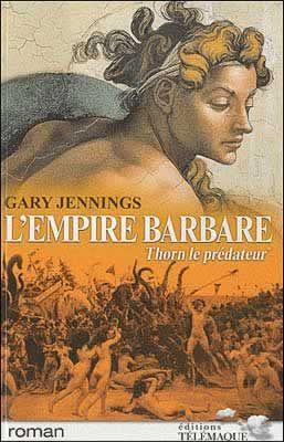 gary jennings, empire barbare, thorn le predateur