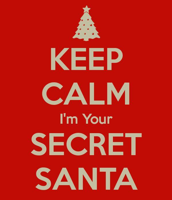 secret santa questionnaire | KEEP CALM I'm Your SECRET SANTA - KEEP CALM AND CARRY ON Image ...