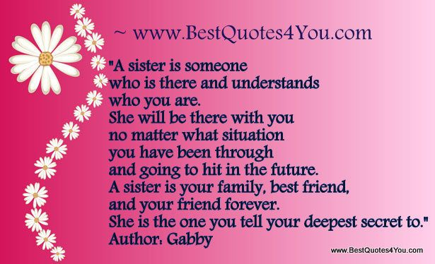 sister quotes and sayings | sister is someone who is there and understands who you are. She ...