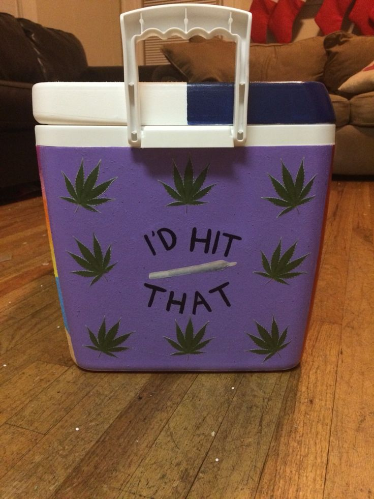 Fraternity formal cooler weed I'd hit that