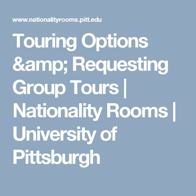Touring Options & Requesting Group Tours | Nationality Rooms | University of Pittsburgh
