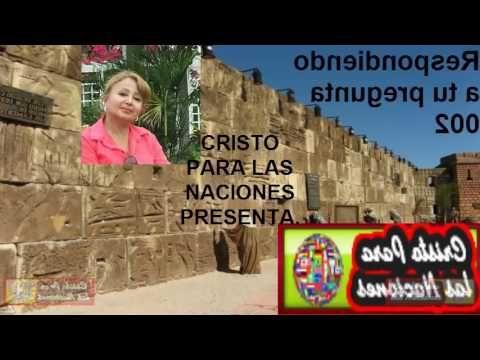 Cristo Para las Naciones: 003,RESPONDIENDO A TU PREGUNTA.....Hna.Lupe Correa...