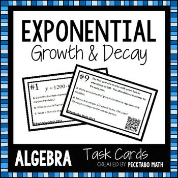 Exponential Growth an Decay Task Cards16 task cards with or without QR codes8 problems - Identify growth or decay function, initial value, rate of decay or growth8 problems - Write a growth or decay function and evaluate for a given valueExtras!- A full sheet recording sheet to use with the task cards- A worksheet version of the same problems on the task cards- An Answer KeyRELATED PRODUCTS:Exponential Functions BUNDLE (Contains this product)Exponential Functions ALGEBRA…