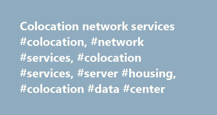 """Colocation network services #colocation, #network #services, #colocation #services, #server #housing, #colocation #data #center http://montana.remmont.com/colocation-network-services-colocation-network-services-colocation-services-server-housing-colocation-data-center/  # Colocation What is colocation? """"Colocation refers to a client locating their IT equipment with a data center provider offering white floor space for servers, power, network and/or redundant infrastructure availability. All…"""