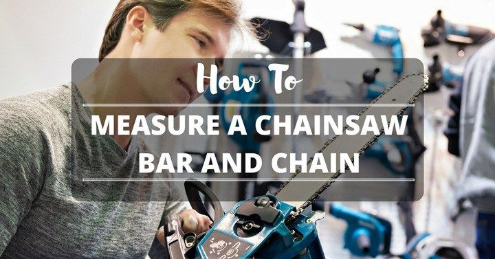 How To Measure A Chainsaw Bar And Chain
