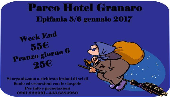 Epifania al Parco Hotel Granaro  Week End Pensione Completa: 55€ Pranzo giorno 6: 25€  Si organizzano su richiesta escursioni con le ciaspole e sci di fondo Per info e Pranotazioni: 0961.922091- 333.6583980