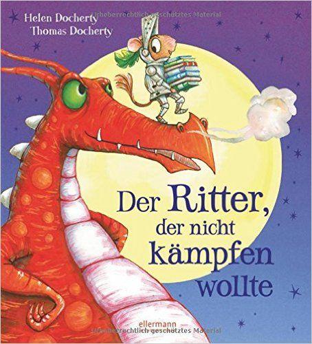 Der Ritter, der nicht kämpfen wollte: Amazon.de: Helen Docherty, Thomas Docherty, Dorothee Haentjes: Bücher