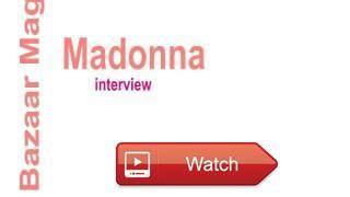 Madonna's interview by Bazaar Magazine  Madonna's interview by Bazaar Magazine A video talk about what Madonna said in her interview