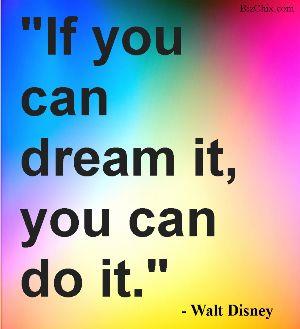 """""""If you can dream it, you can do it."""" - Walt Disney from Gemma Beriman - BizChix.com"""