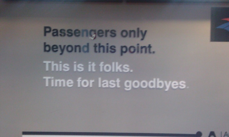 Poignant sign at Auckland Airport.  Passengers only beyond this point.  This is it folks.  Time for last goodbyes.    #emotion #travel #emigration #airports