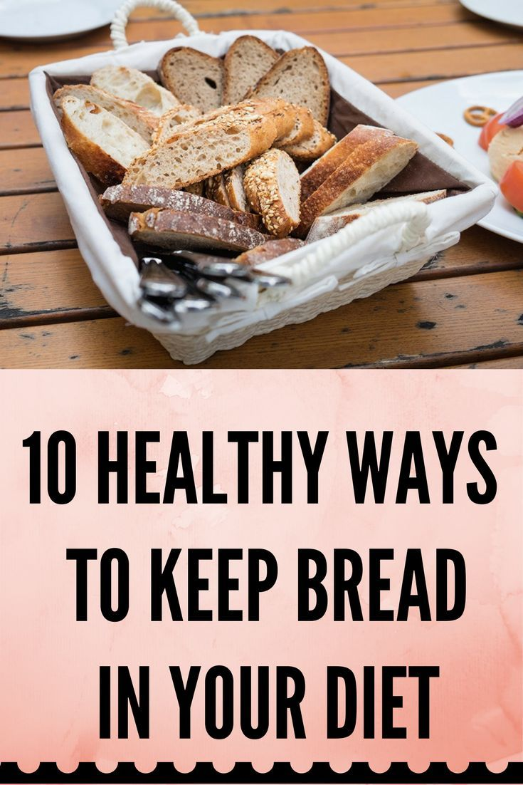 10 Healthy Ways to Keep Bread In Your Diet ,`;