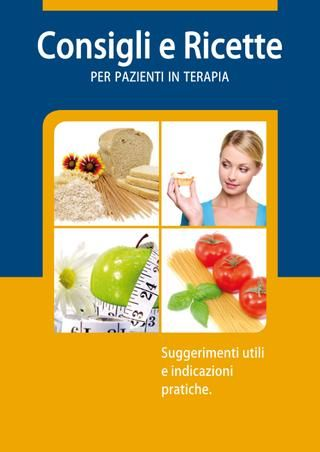 opuscolo informativo guida a consigli e ricette per pazienti in terapia  consigli e ricette pratiche per pazienti in terapia suggerimenti utili e indicazioni pratiche