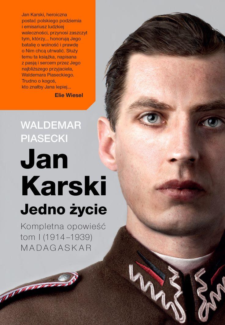 Waldemar Piasecki, Jan Karski. Jedno Życie, Wydawnictwo Insignis, 2015