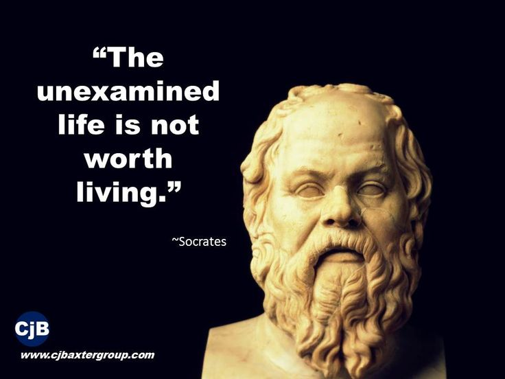 socrates the unexamined life is not And did not socrates of old often say very fittingly we know little about the life of socrates socrates is famous for saying that he knows nothing and that the unexamined life is not worth living.