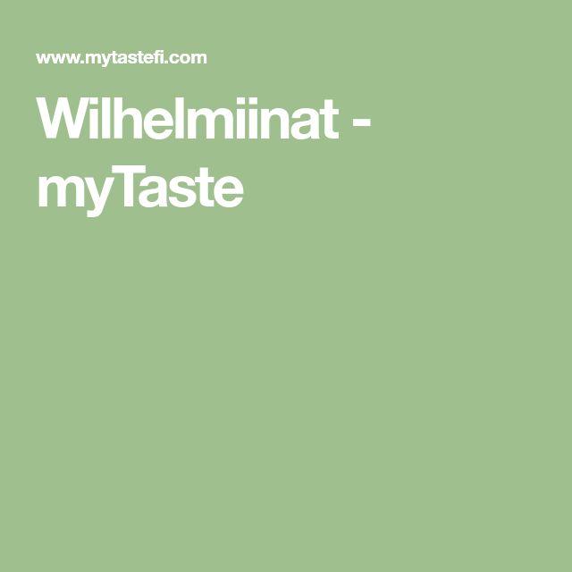 Wilhelmiinat - myTaste