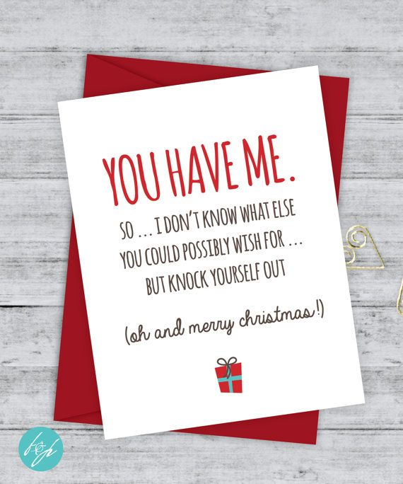 Boyfriend Card Funny Christmas Card Christmas Card Xmas Card, Quirky Snarky Greeting Card Just for fun You have me, merry x-mas