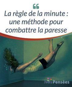 La règle de la minute : une méthode pour combattre la paresse Beaucoup de gens se lancent des objectifs de changement. Faire des exercices tous les jours, lire chaque soir ou #équilibrer leur rythme de vie. La règle de la minute est une méthode qui permet à tous ces #objectifs de ne pas mourir #d'inaction. #Psychologie