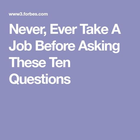 Never, Ever Take A Job Before Asking These Ten Questions