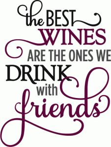 Silhouette Online Store - View Design #62603: best wines drink with friends - phrase