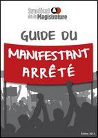 Le « Guide du manifestant arrêté » mis à jour (mars 2013) - Syndicat de la magistrature