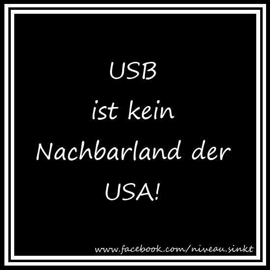 USB ist kein Nachbarland der USA!