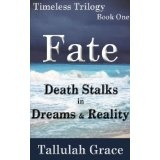 Timeless Trilogy, Book One, Fate (Kindle Edition)By Tallulah Grace