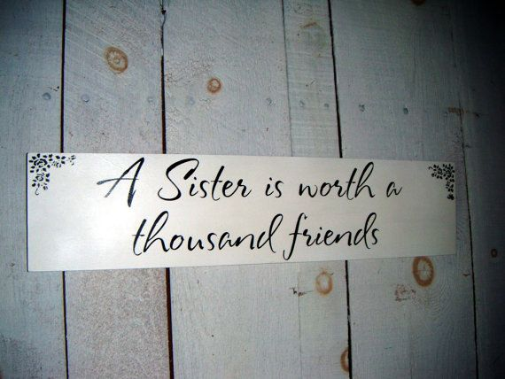 SISTER gift  - A Sister is Worth a Thousand Friends - birthday gift, handpainted sign, for sister via Etsy