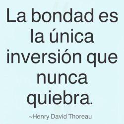 Imágen con frase de bondad ~Henry David Thoreau  #frases #frasescelebres #frasesdebondad
