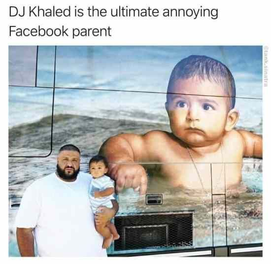 DJ Khaled Is The Ultimate Annoying Facebook Parent #funny #meme