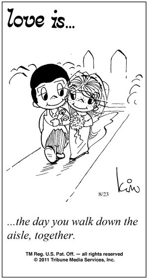 "the ""love is..."" cartoon that came out on the day of our wedding....what a coincidence :)"