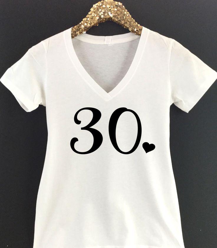 30 Shirt  Thirty Shirt  30th Birthday Shirt  Cute 30th Shirt  Thirty with Heart Shirt  Thirtieth Birthday Shirt  Birthday Shirt Women by KTeesDesigns on Etsy https://www.etsy.com/listing/472893303/30-shirt-thirty-shirt-30th-birthday