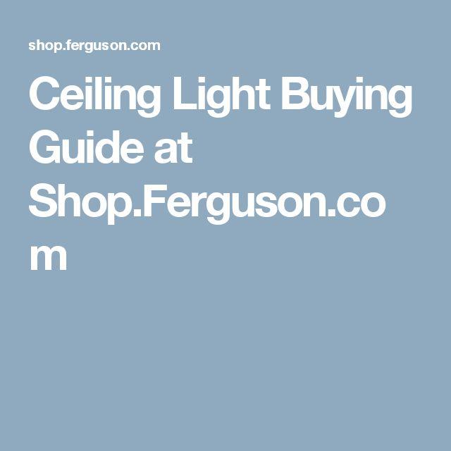 Ceiling Light Buying Guide at Shop.Ferguson.com