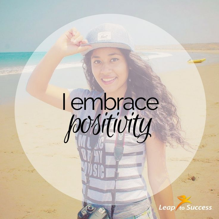Empowering Affirmations//Leap to Success, Carlsbad, CA. I embrace positivity.