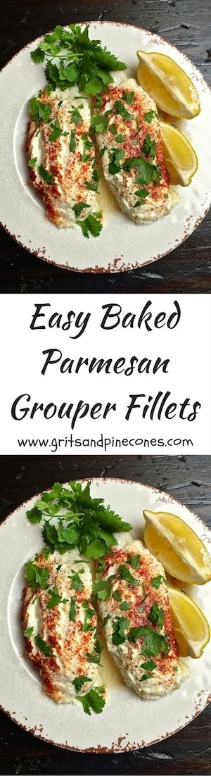 Easy Baked Parmesan Grouper Fillets is perfect for a hurried weeknight dinner with the family, but it's also a great entrée to serve company.    via @http://www.pinterest.com/gritspinecones/