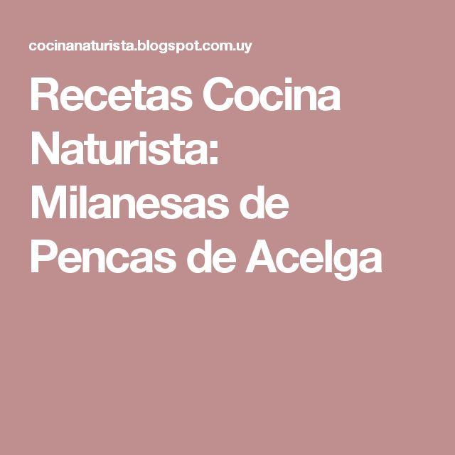 Recetas Cocina Naturista: Milanesas de Pencas de Acelga