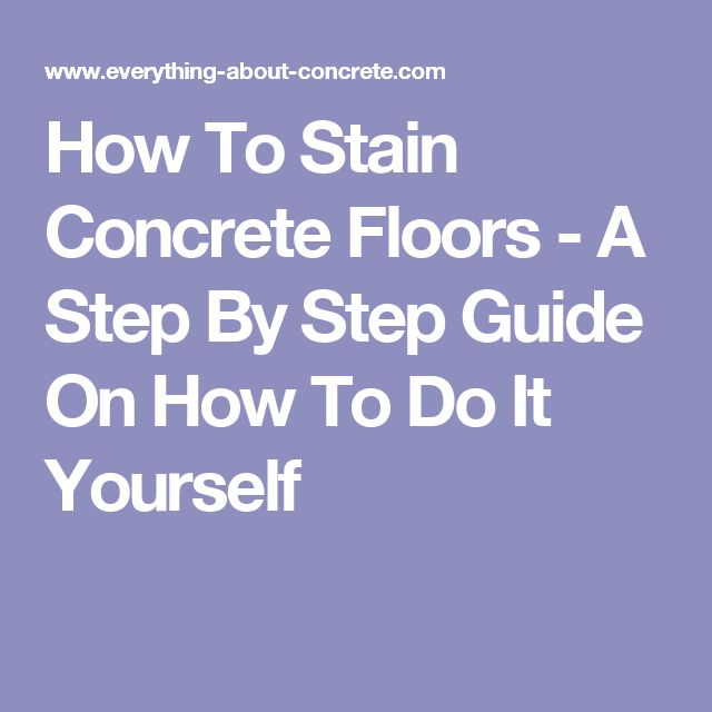 9 Best How To Stain Concrete Floors Images On Pinterest