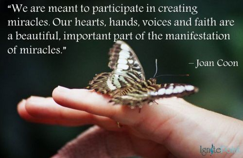 We Are Meant to Participate In Creating Miracles