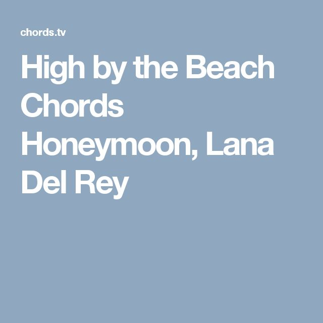 High by the Beach Chords Honeymoon, Lana Del Rey