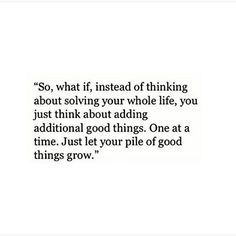 grow the good things