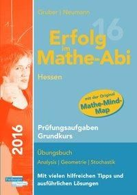 Erfolg im Mathe-Abi 2016 Hessen Prüfungsaufgaben Grundkurs - Helmut Gruber, Robert Neumann