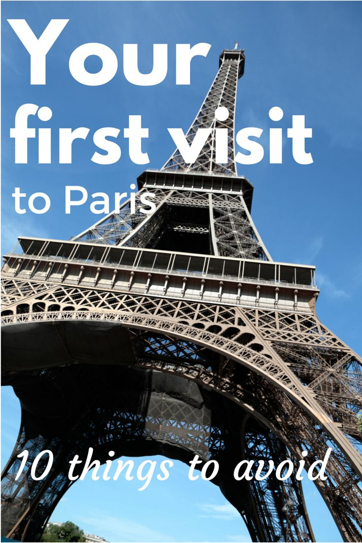 10 easy things you can avoid doing to make your first trip to Paris a complete success