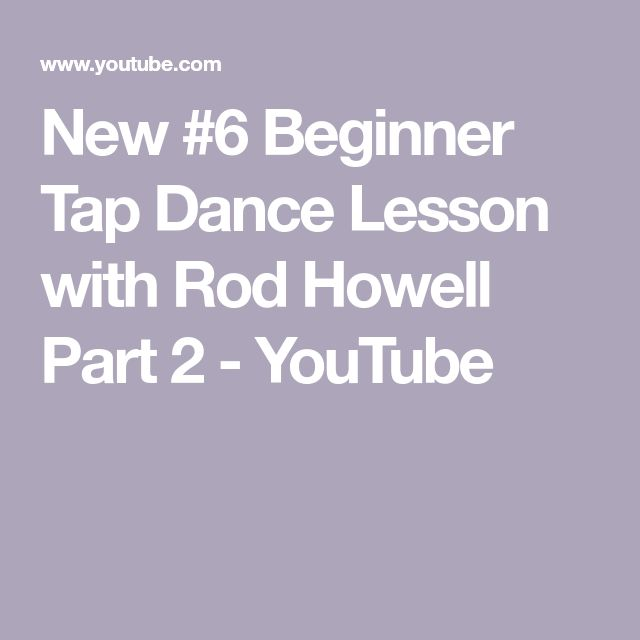 New #6 Beginner Tap Dance Lesson with Rod Howell Part 2 - YouTube