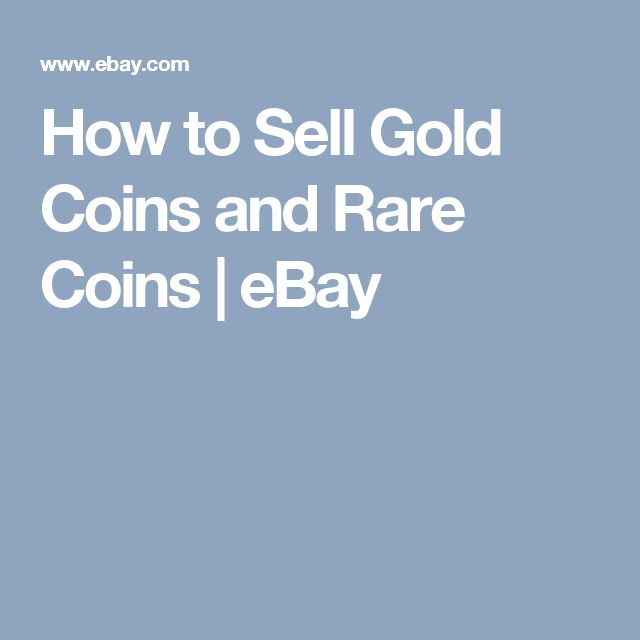 How to Sell Gold Coins and Rare Coins   eBay