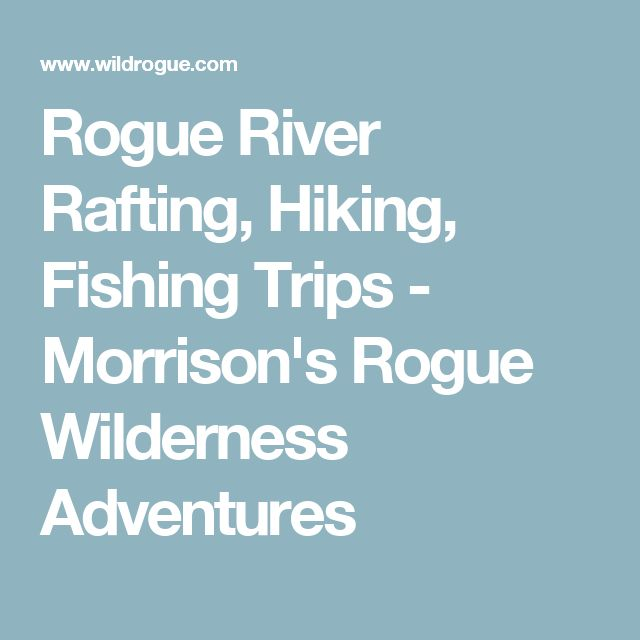 Rogue River Rafting, Hiking, Fishing Trips - Morrison's Rogue Wilderness Adventures