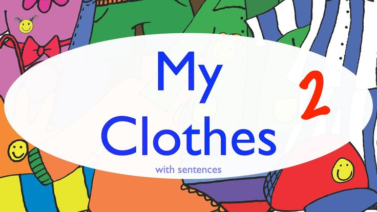 My Clothes With Sentences - Clothing Song for Kids - Clothes Vocabulary