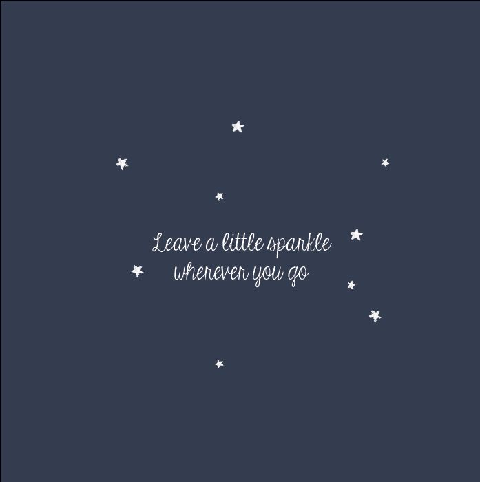 "Gedicht geboorte ""Leave a little sparkle wherever you go"""